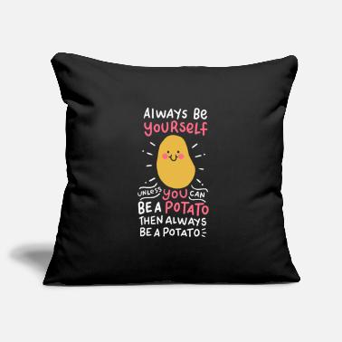 Yourself Always Be Yourself Unless You Can Be A Potato - Pillowcase 17,3'' x 17,3'' (45 x 45 cm)