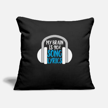 Funnynager My Brain is 90% Song Lyrics - Pillowcase 17,3'' x 17,3'' (45 x 45 cm)