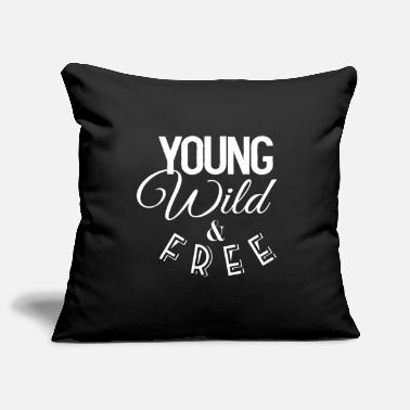 Young Wild And Free Young wild and free - Kissenhülle