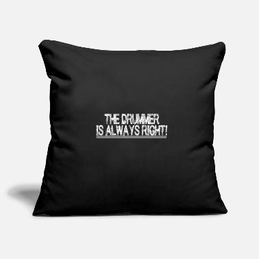 the drummer is always right - Pillowcase 17,3'' x 17,3'' (45 x 45 cm)