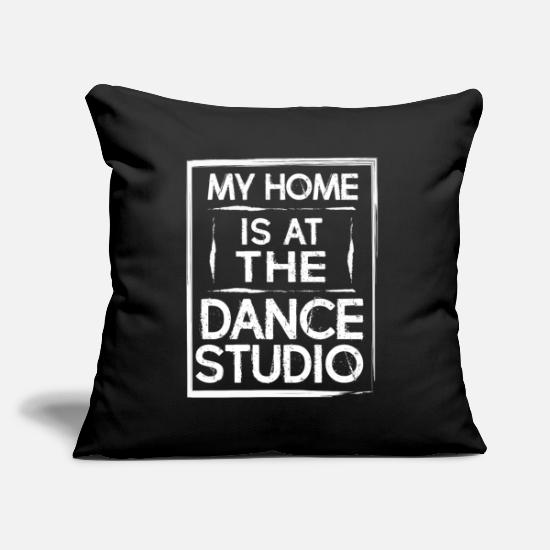 Dance Studio Pillow Cases - My Home Is At The Dance Studio - Dancing Dancer - Pillowcase 17,3'' x 17,3'' (45 x 45 cm) black