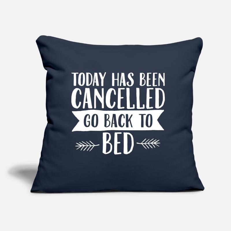 Job Pillow cases - Today Has Cancelled - Go Back To Bed - Cushion Cover navy