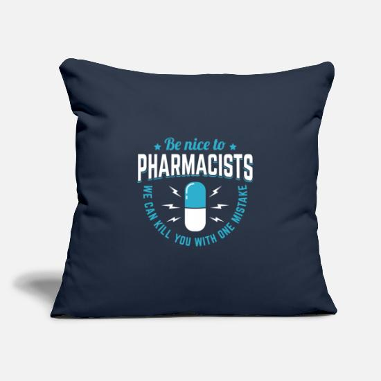 Pharmacist Pillow Cases - Be Nice To Pharmacists One Mistake Gift - Pillowcase 17,3'' x 17,3'' (45 x 45 cm) navy