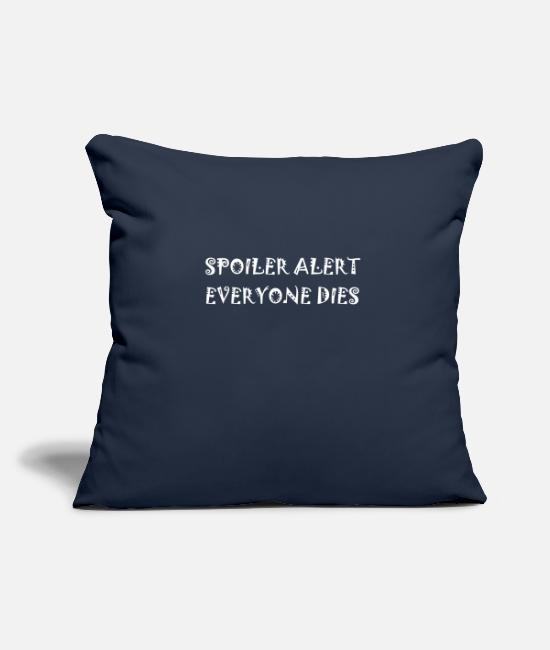 Ability Pillow Cases - SPOILER ALERT EVERYONE DIES - Pillowcase 17,3'' x 17,3'' (45 x 45 cm) navy