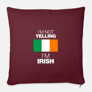 Yell im not yelling in irish - Pillowcase 17,3'' x 17,3'' (45 x 45 cm)