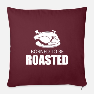 Roast born to be roasted - Pillowcase 17,3'' x 17,3'' (45 x 45 cm)