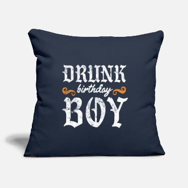 Birthday Saying drunk birthday boy saying - Pillowcase 17,3'' x 17,3'' (45 x 45 cm)