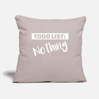 Todo List TODO List Nothing 2 - Pillowcase 17,3'' x 17,3'' (45 x 45 cm)