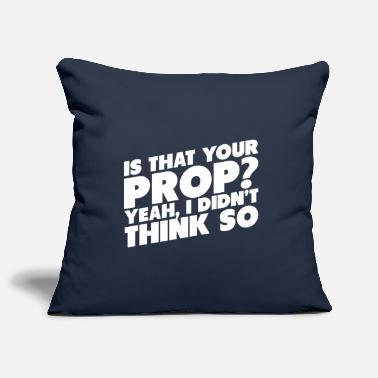 Prop Is That Your Prop Stage Manager - Pillowcase 17,3'' x 17,3'' (45 x 45 cm)