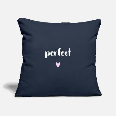Perfect perfect - perfect - Pillowcase 17,3'' x 17,3'' (45 x 45 cm)