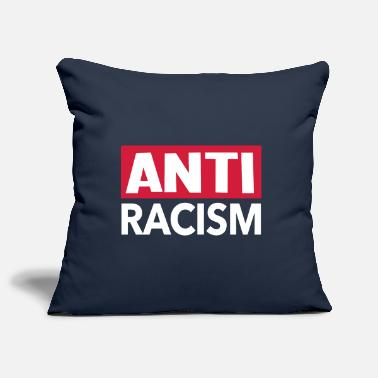 Anti Racism Anti Racism - Anti Racism Shirt - Pillowcase 17,3'' x 17,3'' (45 x 45 cm)