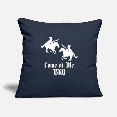 Middle Ages Come at Me Bro Medieval Knights Middle Ages Gift - Kissenhülle