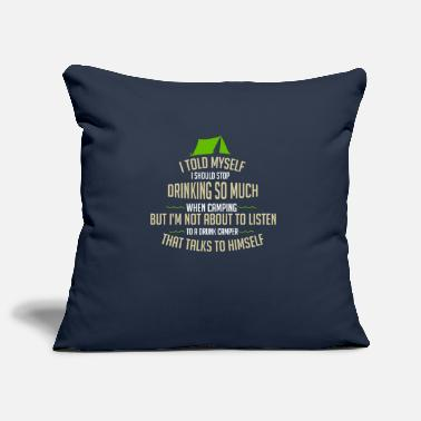Camping: Stop Drinking When Camping - Pillowcase 17,3'' x 17,3'' (45 x 45 cm)