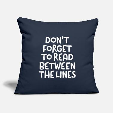 Read Don't Forget To Read Between The Lines - Pillowcase 17,3'' x 17,3'' (45 x 45 cm)