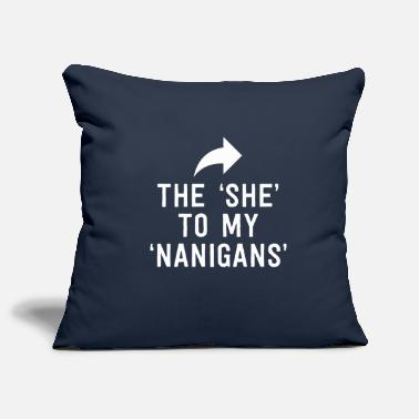 The She To My Nanigans - Pillowcase 17,3'' x 17,3'' (45 x 45 cm)