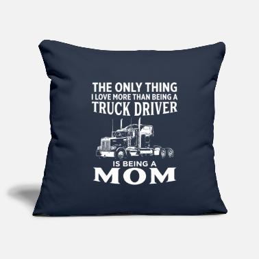 The Only Thing I Love More Than Being Trucker Mom - Pillowcase 17,3'' x 17,3'' (45 x 45 cm)