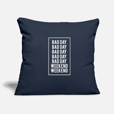 Weekend Regalo della camicia Weekend weekend Bad Weekend divertente - Copricuscino