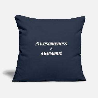 Awesome Awesomeness is awesome - Pillowcase 17,3'' x 17,3'' (45 x 45 cm)