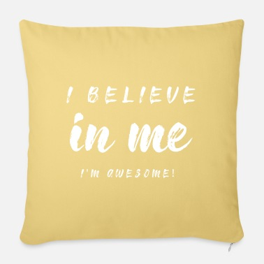Challenging I believe in myself! - Pillowcase 17,3'' x 17,3'' (45 x 45 cm)