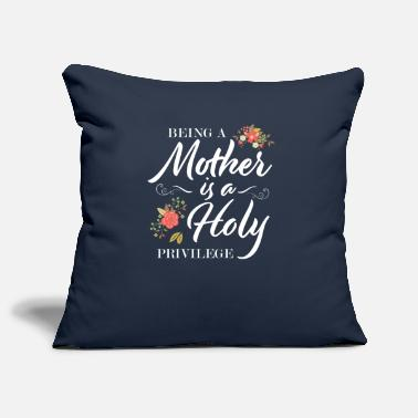 Birth Being a Mother is a Holy Privilege - Pillowcase 17,3'' x 17,3'' (45 x 45 cm)