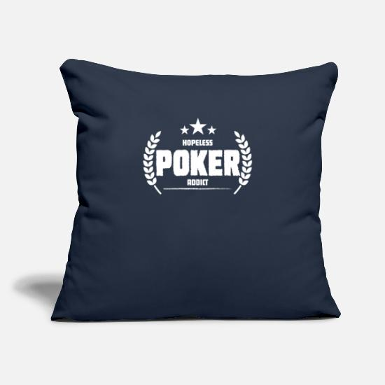 Texas Hold'em Pillow Cases - Hopeless Poker Addict Funny Addiction - Pillowcase 17,3'' x 17,3'' (45 x 45 cm) navy