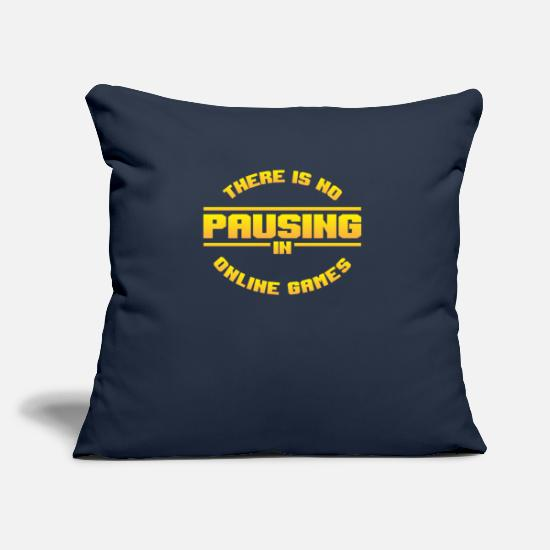 Play Pillow Cases - There is no break for online games - Pillowcase 17,3'' x 17,3'' (45 x 45 cm) navy