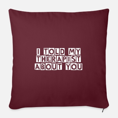 Softball I told my therapist about you - Pillowcase 17,3'' x 17,3'' (45 x 45 cm)