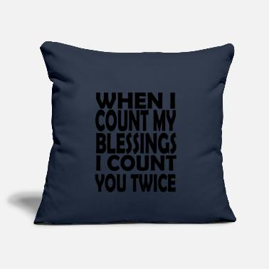 Count Royal when i count my blessings i count you twice - Pillowcase 17,3'' x 17,3'' (45 x 45 cm)