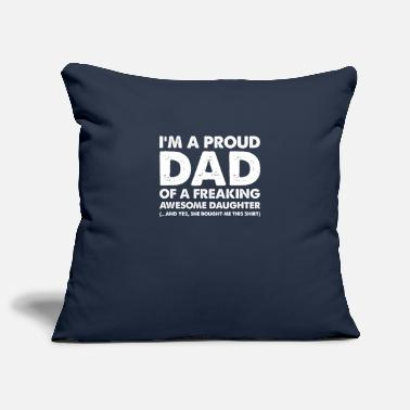 Proud I Am A Proud Dad Of A Freaking Awesome Daughter - Pillowcase 17,3'' x 17,3'' (45 x 45 cm)