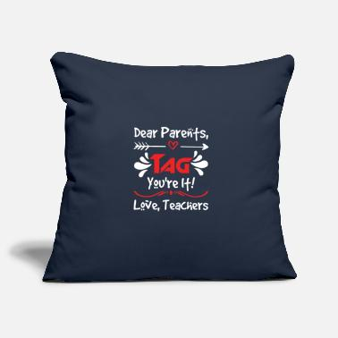 Young Wild And Free Dear Parents Tag You re It Love Teacher Funny - Kissenhülle