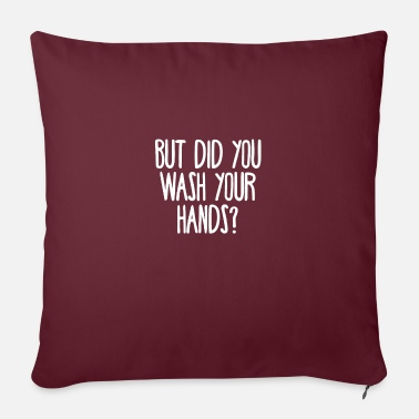 But did you wash your hands? Hygiene saves lifes - Pillowcase 17,3'' x 17,3'' (45 x 45 cm)
