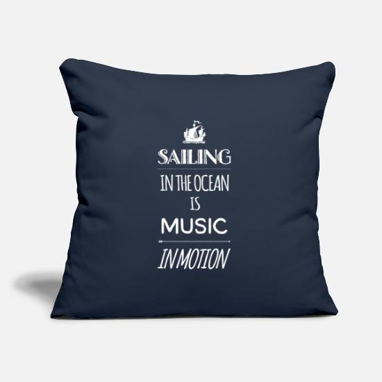 Sailboat Pillow Cases - Sailing in the ocean is music in motion - Pillowcase 17,3'' x 17,3'' (45 x 45 cm) navy