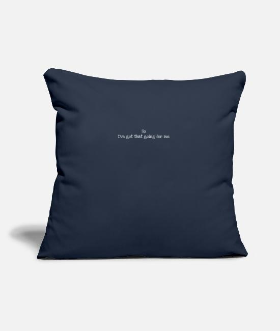 Movie Pillow Cases - So I've Got That Going For Me Which Is Nice - Pillowcase 17,3'' x 17,3'' (45 x 45 cm) navy