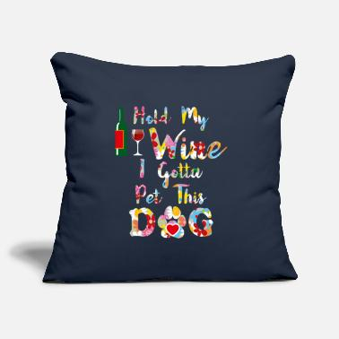 Drink Hold My Wine I Gotta Pet This Dog Funny Wine Dog L - Pillowcase 17,3'' x 17,3'' (45 x 45 cm)