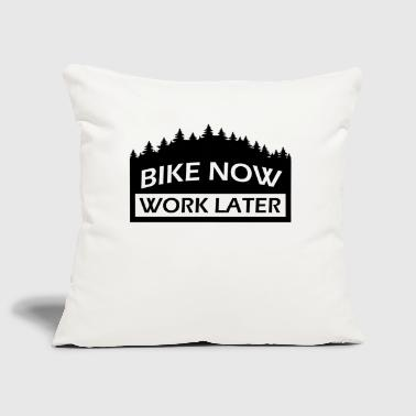 BIKE NOW - WORK LATER. Mountain bike gift - Sofa pillow cover 44 x 44 cm