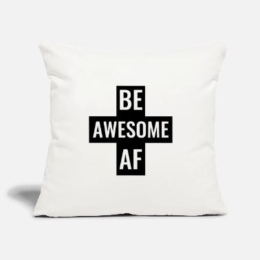 Hijs Be Awesome AF Gym Fitness workout hijs-shirt - Sierkussenhoes, 44 x 44 cm