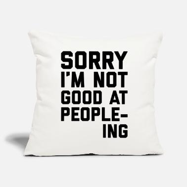 Not Good At People-ing Funny Quote - Sofa pillow cover 44 x 44 cm