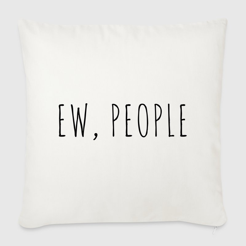 Ew People Funny Quote - Sofa pillow cover 44 x 44 cm