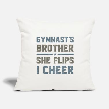 Ballet Gymnast's Brother - she flips, I cheer - Pillowcase 17,3'' x 17,3'' (45 x 45 cm)