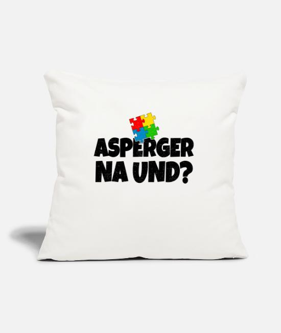 Adhd Pillow Cases - Asperger Na And? Autistic gift - Pillowcase 17,3'' x 17,3'' (45 x 45 cm) natural white