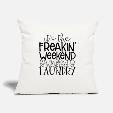 Babysitter its the freaking weekend baby at about to do - Pillowcase 17,3'' x 17,3'' (45 x 45 cm)