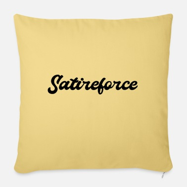 Satire force de satire - Housse de coussin