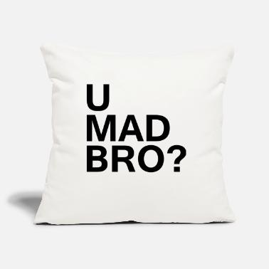 U Mad Bro? - Pillowcase 17,3'' x 17,3'' (45 x 45 cm)