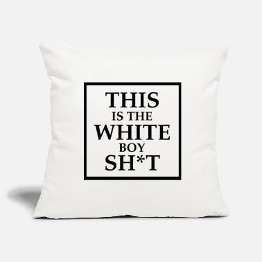 White Boy White boy shit - Pillowcase 17,3'' x 17,3'' (45 x 45 cm)
