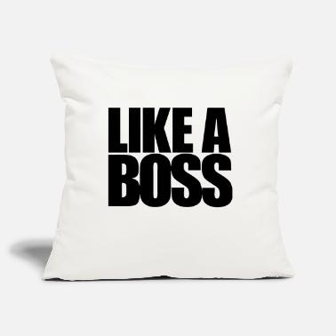 Like a Boss - Pillowcase 17,3'' x 17,3'' (45 x 45 cm)