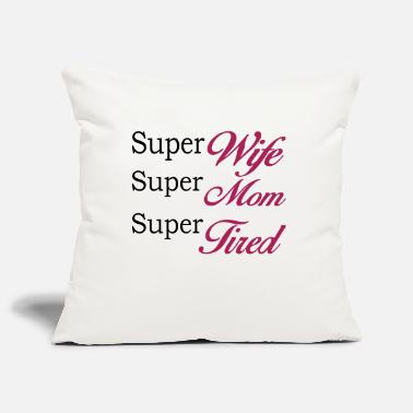 Mors Dag Super Mom Super Wife Super Tired - Kuddfodral