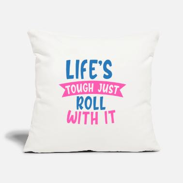 Pretty Life's Tough Just Roll With It Typographic Quote - Pillowcase 17,3'' x 17,3'' (45 x 45 cm)