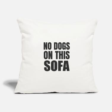 No No Dogs on this Sofa | No Dogs | Dog Hair - Kissenhülle