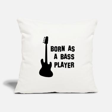 Bassist Born as bassist bass bassist - Pillowcase 17,3'' x 17,3'' (45 x 45 cm)