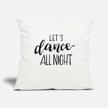 Let`s dance all night - Kissenhülle